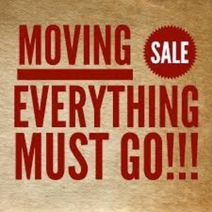 Moving sale, must sell everything!